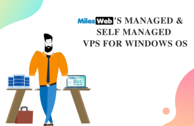 MilesWeb's Managed & Self-Managed VPS for Windows OS